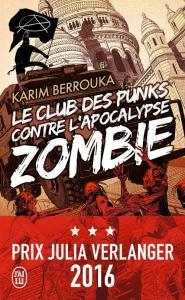 Le Club des punks contre l'apocalypse zombie de Karim BERROUKA (J'ai Lu SF)