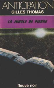 La Jungle de pierre de Gilles THOMAS (Anticipation)