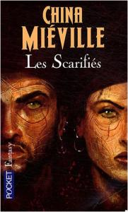 Les Scarifiés de China MIÉVILLE (Pocket Fantasy)