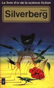 Le Livre d'Or de la science-fiction : Robert Silverberg de Robert SILVERBERG, Philippe R. HUPP (Livre d'or de la SF)