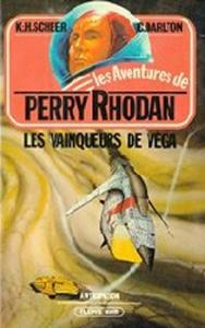 Les Vainqueurs de Véga de Clark DARLTON, Karl-Herbert SCHEER (Les Aventures de Perry Rhodan)
