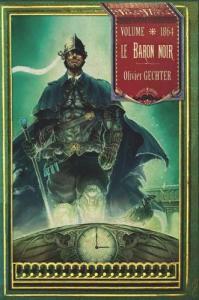 Le Baron noir, année 1864 de Olivier  GECHTER (MNÉMOS)
