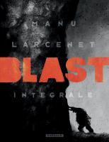 BLAST - Intégrale de Manu LARCENET (DARGAUD)