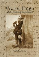 Victor Hugo sur les routes de Normandie