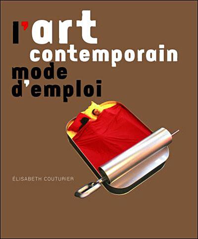 L'art contemporain mode d'emploi
