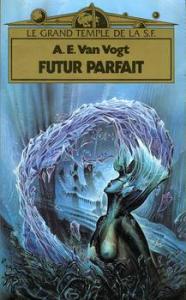 Futur parfait de Alfred Elton VAN VOGT, Patrice DUVIC, QUARANTE-DEUX (Le Grand Temple de la S-F)