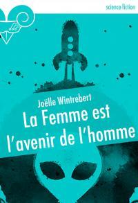 La Femme est l'avenir de l'homme de Joëlle WINTREBERT