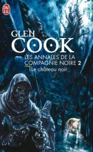 Le Château noir de Glen COOK (J'ai Lu Fantasy)