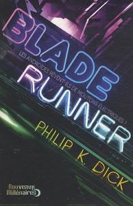 Blade Runner de Philip K. DICK (Nouveaux Millénaires)