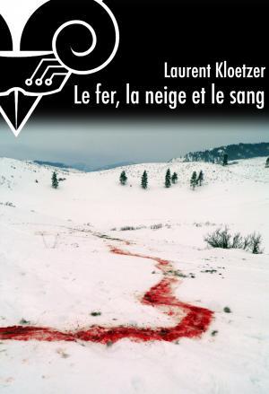 Le fer, la neige et le sang