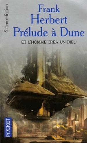 Et l'homme créa un dieu/Prélude à Dune