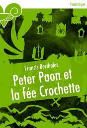 Peter Paon et la fée Crochette de Francis BERTHELOT