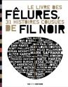 Le Livre des Fêlures : 31 Histoires Cousues de Fil Noir de Patrice CARRER