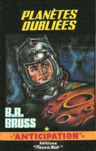 Planètes oubliées de B.R. BRUSS (Anticipation)