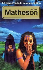 Le Livre d'Or de la science-fiction : Richard Matheson de Richard MATHESON, Daniel RICHE (Livre d'or de la SF)