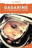 Gagarine ou le rêve russe de l'espace