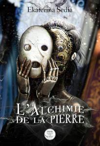 L'Alchimie de la Pierre de Ekaterina SEDIA (LE BÉLIAL')