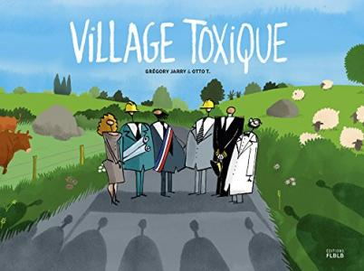 Village toxique de Otto T, Grégory JARRY (FLBLB)