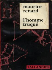 L'Homme truqué de Maurice RENARD (TALLANDIER)