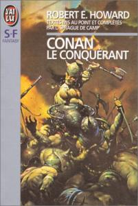Conan le conquérant de Robert E. HOWARD, (non mentionné), Lyon Sprague DE CAMP (J'ai Lu SF)