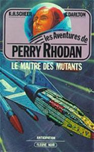 Le Maître des mutants de Clark DARLTON, Karl-Herbert SCHEER, Kurt MAHR (Les Aventures de Perry Rhodan)