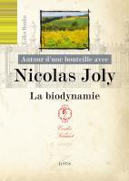 Autour d'une bouteille avec Nicolas Joly : La biodynamie