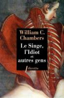 Le Singe, l'Idiot et Autres Gens de William Chambers MORROW (Libretto)