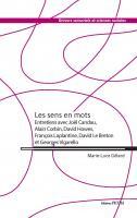 Les sens en mots. Entretiens avec Joël Candau, Alain Corbin, David Howes, François Laplantine, David Le Breton et Georges Vigarello