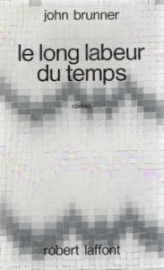 Le Long labeur du temps de John BRUNNER (Ailleurs et demain)