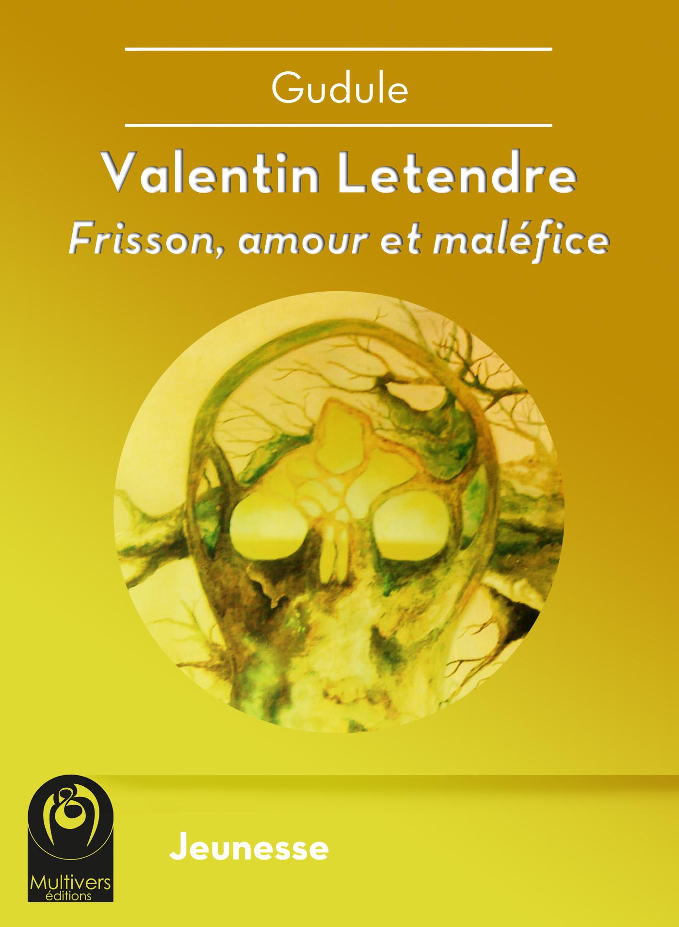 Valentin Letendre : Frisson, amour et maléfice