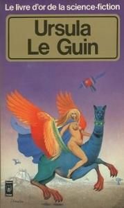 Le Livre d'Or de la science-fiction : Ursula Le Guin de Ursula K. LE GUIN (Livre d'or de la SF)