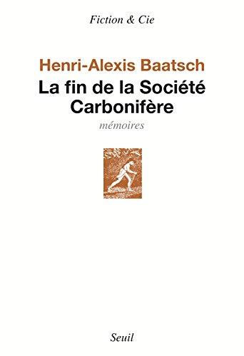 La fin de la Société Carbonifère : Mémoires