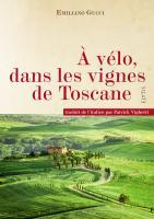 A Vélo, dans les Vignes de Toscane