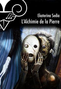 L'Alchimie de la Pierre de Ekaterina SEDIA