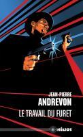 Le Travail du Furet de Jean-Pierre ANDREVON (Hélios)