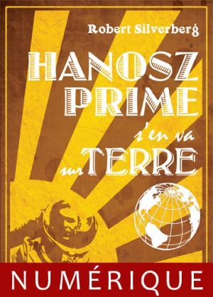 Hanosz Prime s'en va sur Terre (nouvelle)