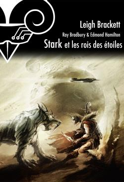 Stark et les rois des étoiles de Leigh BRACKETT, Ray BRADBURY, Edmond HAMILTON