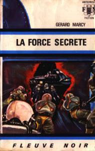 La Force secrète de Gérard MARCY (Anticipation)