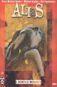 Secrets et Mensonges de Michael GAYDOS, Brian M. BENDIS, Bill SIENKIEWICZ (Panini Comics)