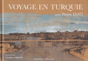 Voyage en Turquie avec Pierre Loti