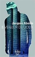 Le veilleur du jour de Jacques ABEILLE (Folio SF)