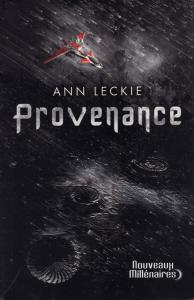 Provenance de Ann LECKIE (Nouveaux Millénaires)