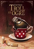 Entre troll et ogre de Marie-Catherine DANIEL (Bad Wolf)
