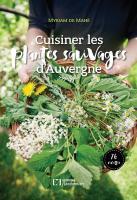 Cuisiner les plantes sauvages d'Auvergne