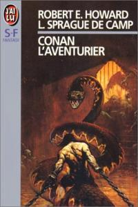 Conan l'aventurier de François TRUCHAUD, Robert E. HOWARD, Lyon Sprague DE CAMP (J'ai Lu SF)