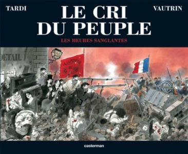 Les Heures sanglantes de Jean VAUTRIN, Jacques TARDI (Casterman)