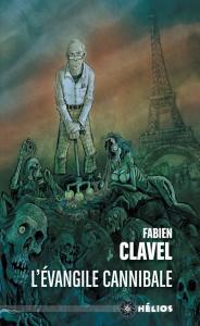 L'Évangile cannibale de Fabien CLAVEL (Hélios)