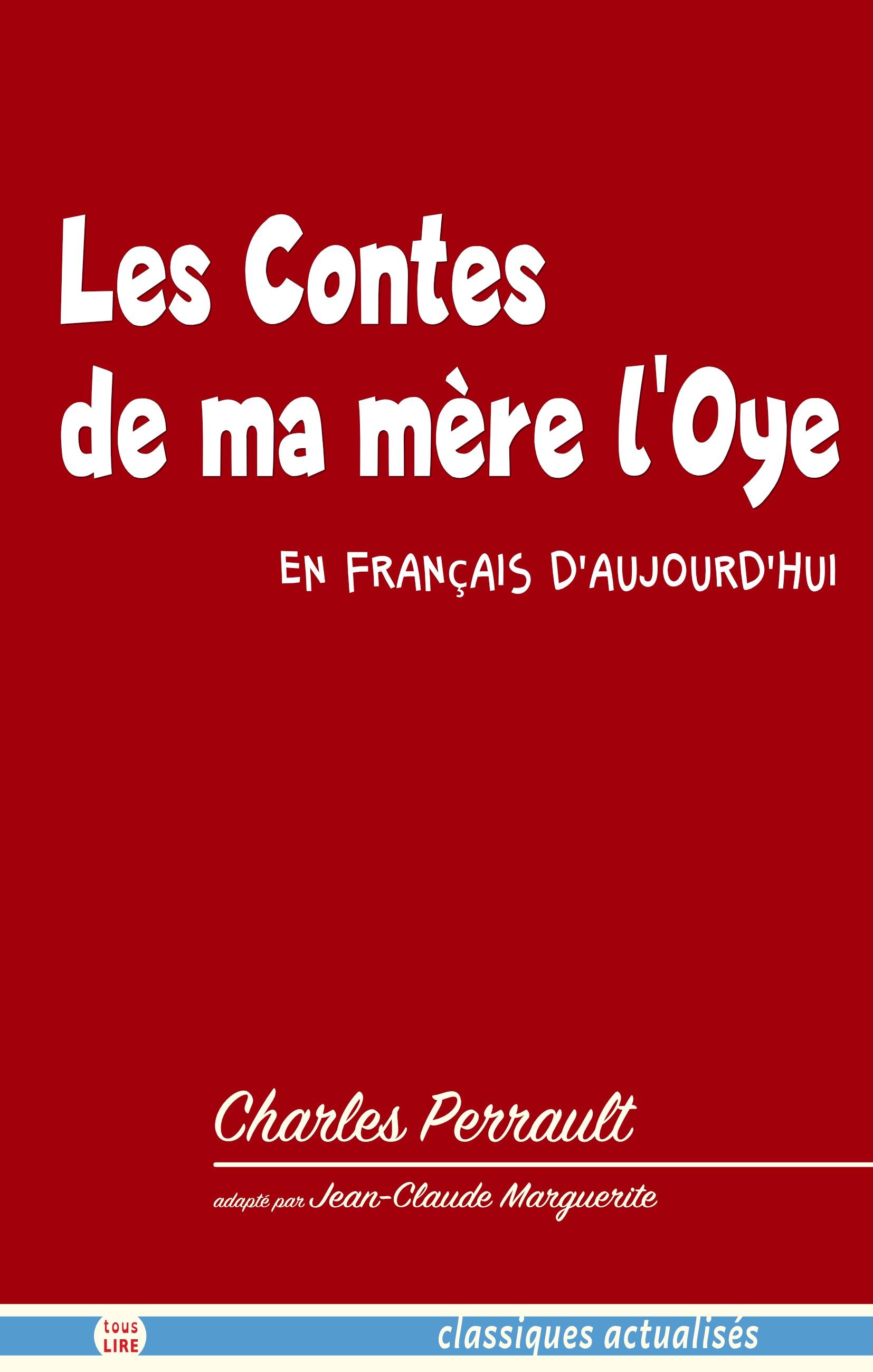 Les Contes de ma mère l'Oye, en français d'aujourd'hui