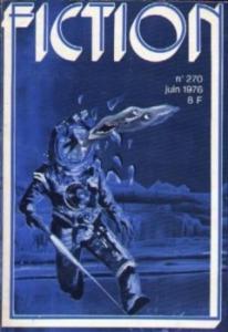Fiction n° 270 de Robert AICKMAN, Bernard VILLARET, Reginald BRETNOR, Katia ALEXANDRE, Michel  JEURY, Christine RENARD (Fiction)