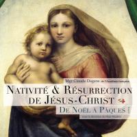 Nativité et résurrection de Jésus-Christ